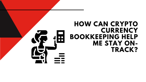 how can crypto currency bookkeeping help me stay on track