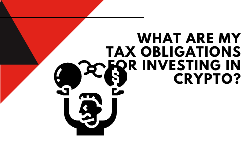 what are my tax obligations for investing in crypto