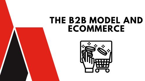 the b2b model & ecommerce