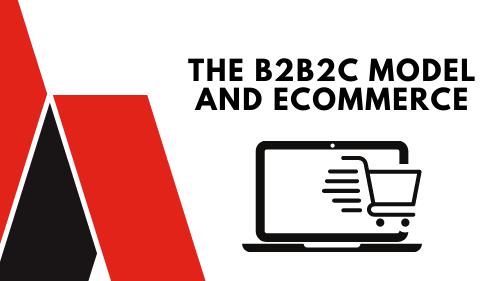 the b2b2c model and ecommerce